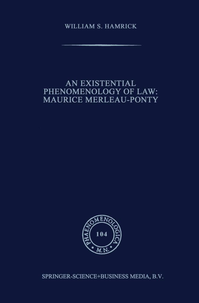 An Existential Phenomenology of Law: Maurice Merleau-Ponty als Buch (kartoniert)