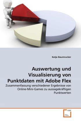 Auswertung und Visualisierung von Punktdaten mit Adobe Flex als Buch (gebunden)