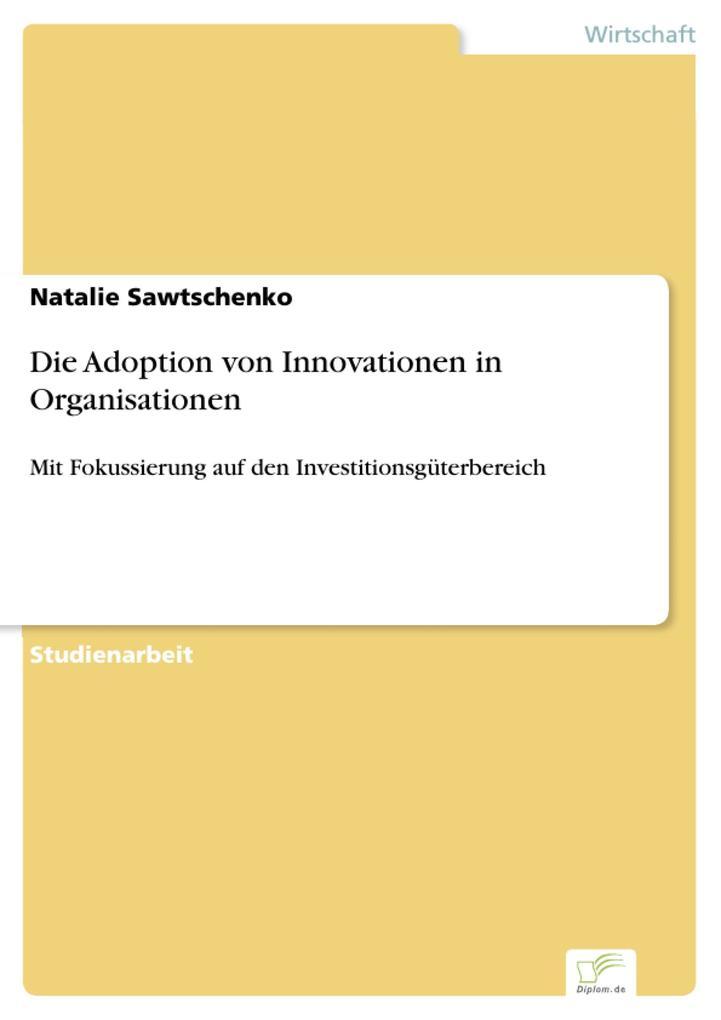 Die Adoption von Innovationen in Organisationen als eBook pdf