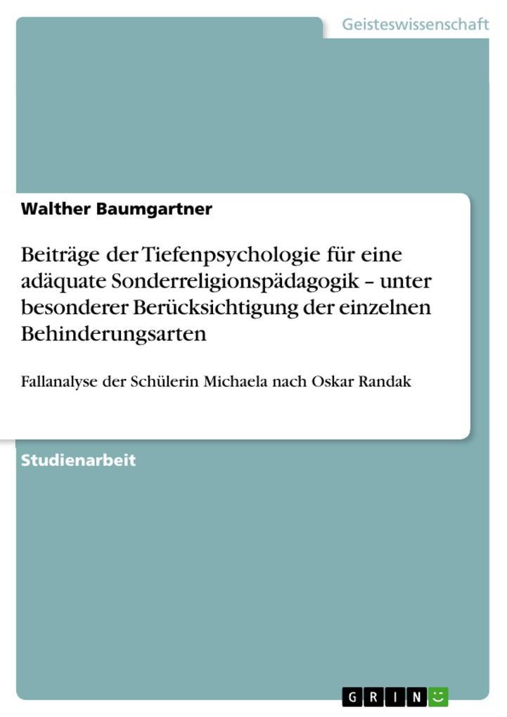 Beiträge der Tiefenpsychologie für eine adäquate Sonderreligionspädagogik - unter besonderer Berücks als Buch (gebunden)