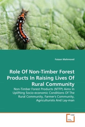 Role Of Non-Timber Forest Products In Raising Lives Of Rural Community als Buch (gebunden)