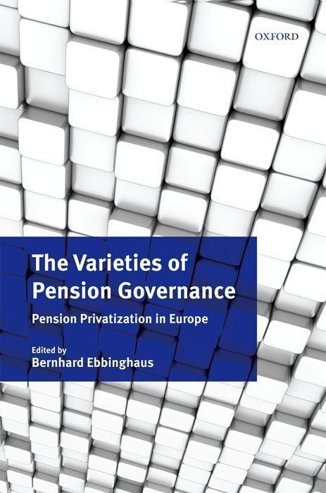 The Varieties of Pension Governance: Pension Privatization in Europe als Buch (gebunden)