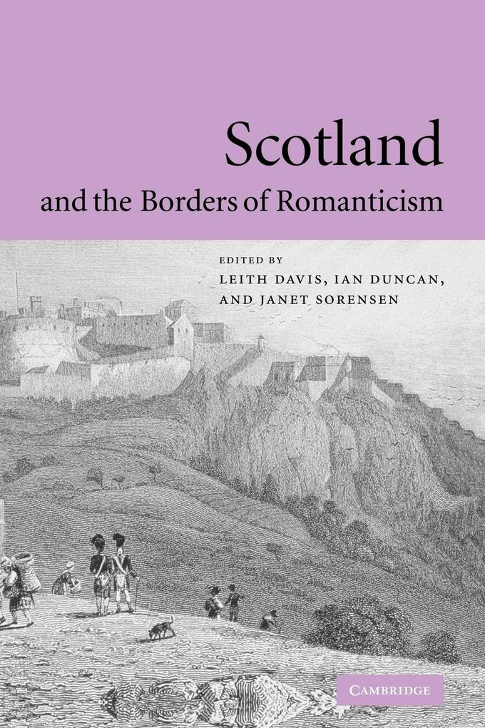 Scotland and the Borders of Romanticism als Taschenbuch
