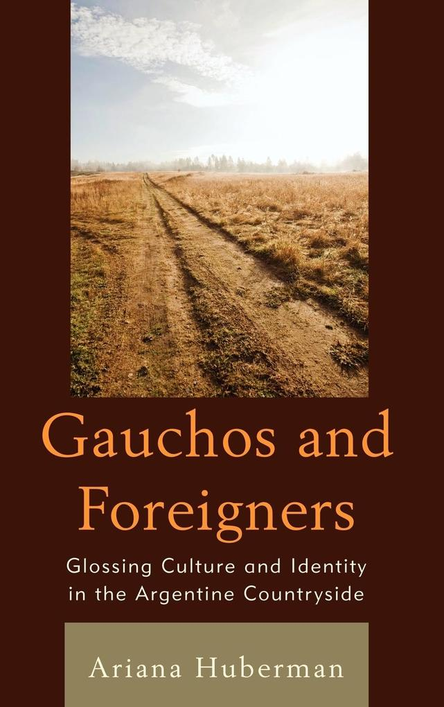 Gauchos and Foreigners als Buch (gebunden)