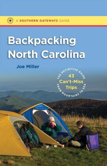 Backpacking North Carolina: The Definitive Guide to 43 Can't-Miss Trips from Mountains to Sea als Taschenbuch