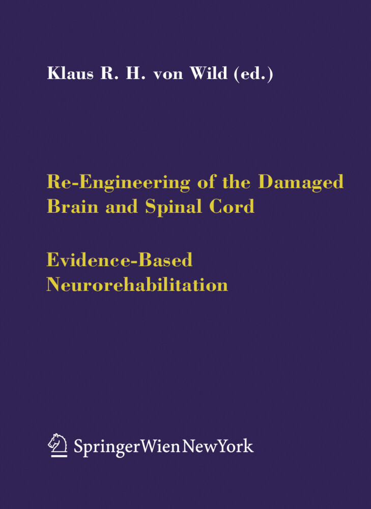 Re-Engineering of the Damaged Brain and Spinal Cord als Buch (gebunden)
