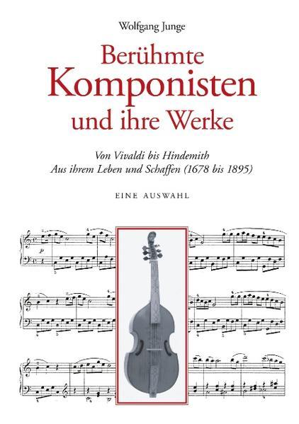 Berühmte Komponisten und ihre Werke als Buch (kartoniert)