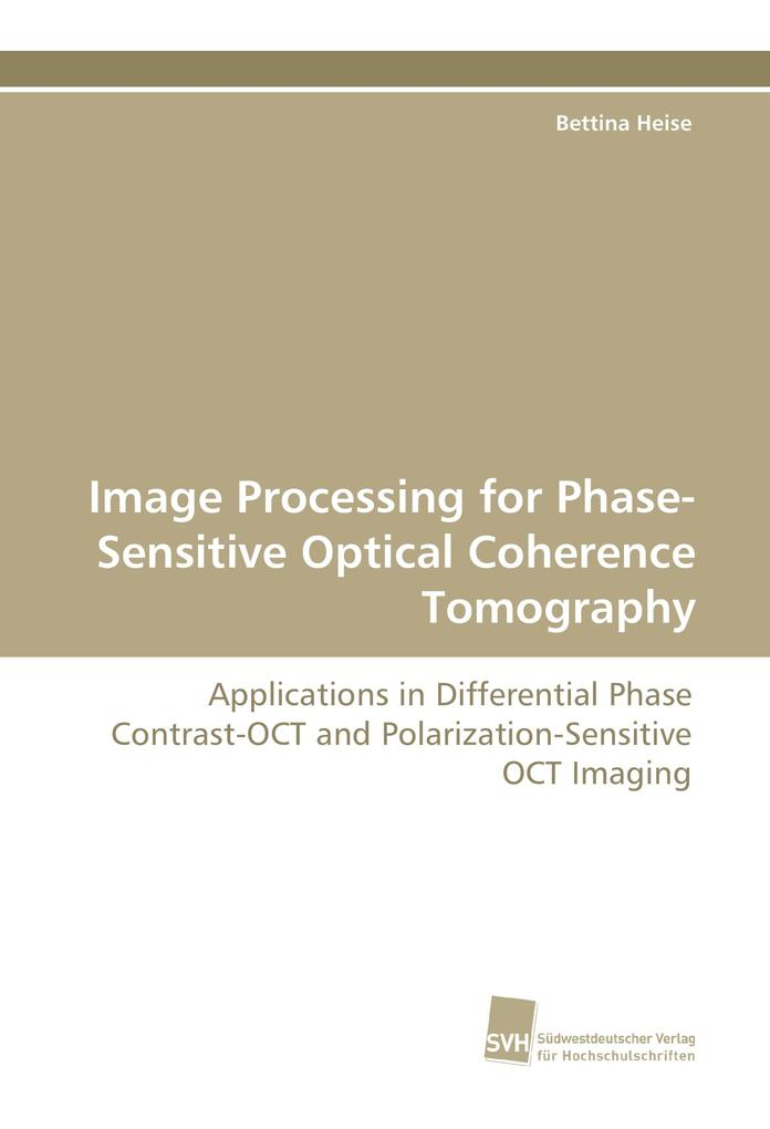 Image Processing for Phase-Sensitive Optical Coherence Tomography als Buch (gebunden)