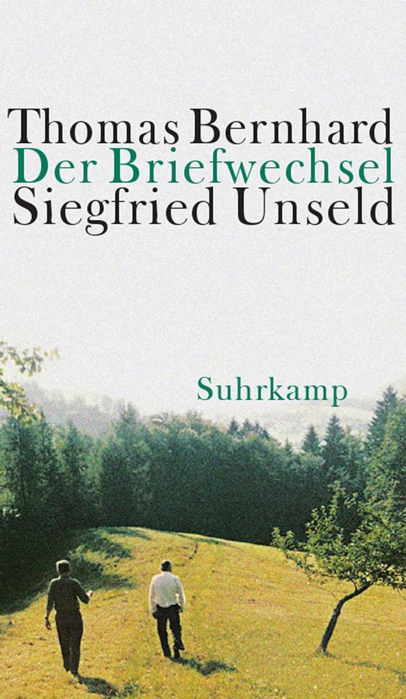 Der Briefwechsel Thomas Bernhard/Siegfried Unseld als eBook epub