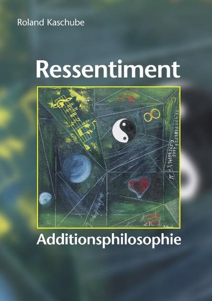 Ressentiment. Additionsphilosophie als Buch (kartoniert)