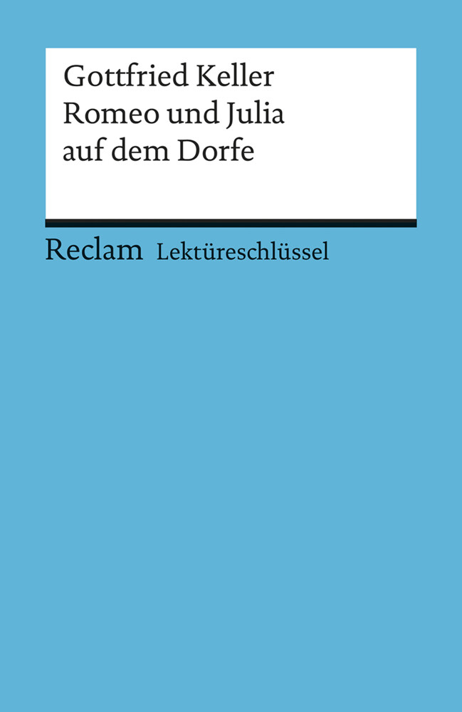 Lektüreschlüssel Gottfried Keller 'Romeo und Julia auf dem Dorfe' als Taschenbuch