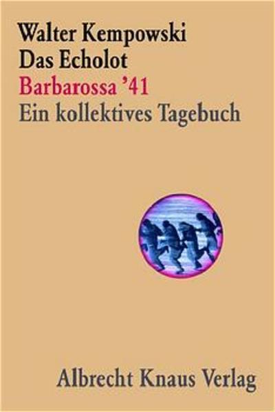 Das Echolot - Barbarossa '41 - Ein kollektives Tagebuch - (1. Teil des Echolot-Projekts) als Buch (gebunden)