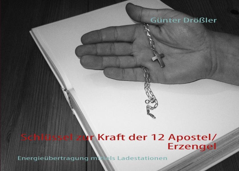 Schlüssel zur Kraft der 12 Apostel/Erzengel als Buch (gebunden)