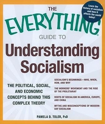 The Everything Guide to Understanding Socialism: The Political, Social, and Economic Concepts Behind This Complex Theory als Taschenbuch