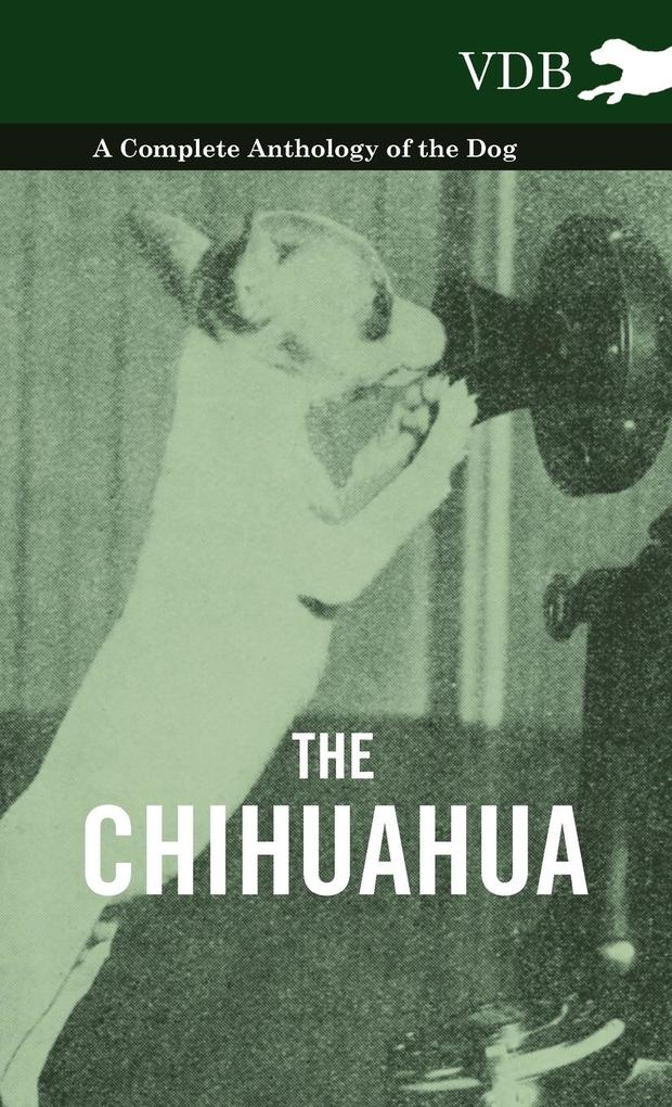 The Chihuahua - A Complete Anthology of the Dog - als Buch (gebunden)