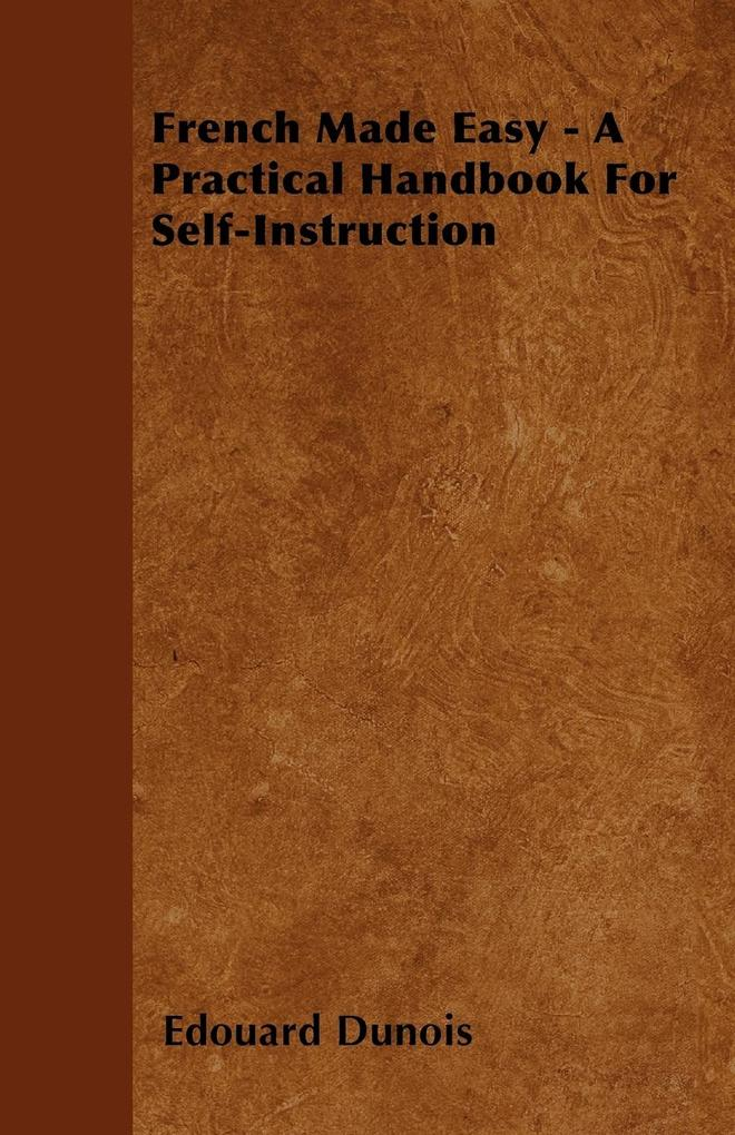 French Made Easy - A Practical Handbook For Self-Instruction als Taschenbuch