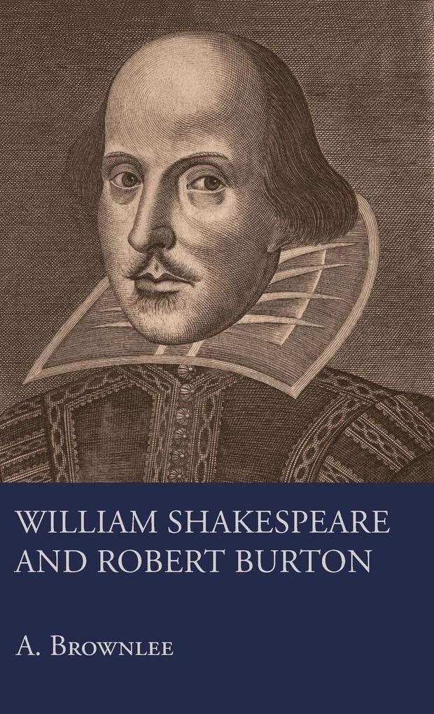 William Shakespeare And Robert Burton als Buch (gebunden)
