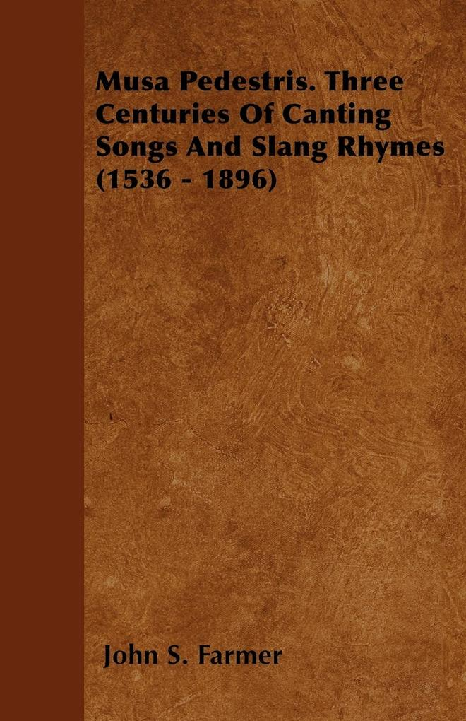 Musa Pedestris. Three Centuries of Canting Songs and Slang Rhymes (1536 - 1896) als Taschenbuch