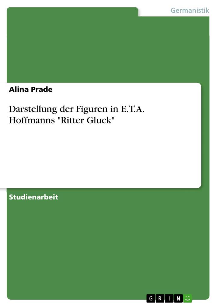 """Darstellung der Figuren in E.T.A. Hoffmanns """"Ritter Gluck"""" als Buch (gebunden)"""