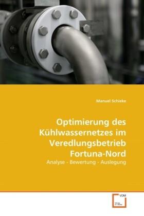 Optimierung des Kühlwassernetzes im Veredlungsbetrieb Fortuna-Nord als Buch (kartoniert)