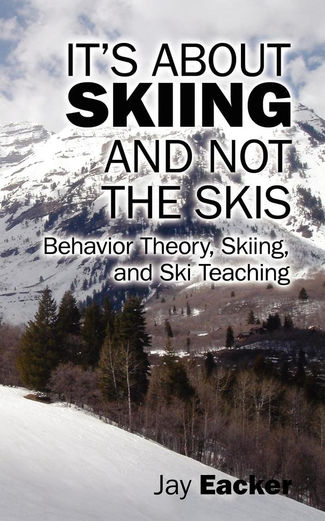 It's About Skiing and Not the Skis als Taschenbuch