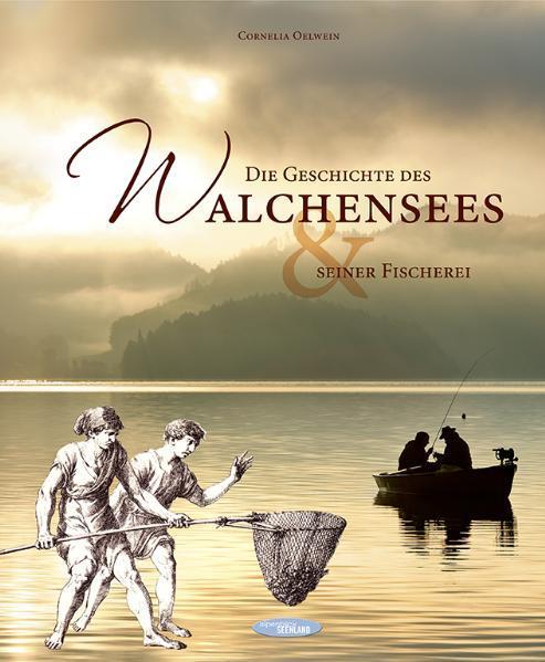 Die Geschichte des Walchensees und seiner Fischerei als Buch (gebunden)