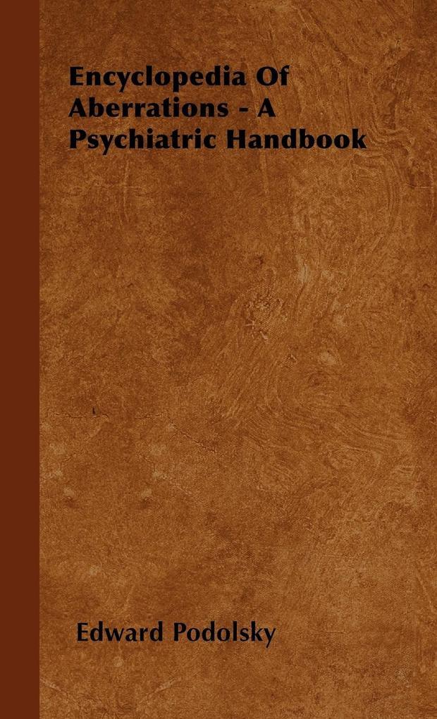 Encyclopedia Of Aberrations - A Psychiatric Handbook als Buch (gebunden)