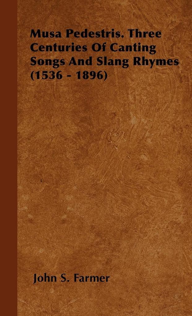 Musa Pedestris. Three Centuries of Canting Songs and Slang Rhymes (1536 - 1896) als Buch (gebunden)