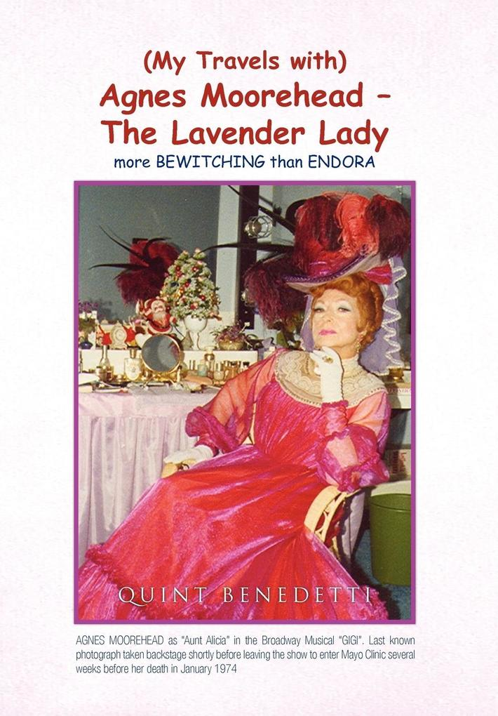 My Travels with Agnes Moorehead - The Lavender Lady als Buch (gebunden)