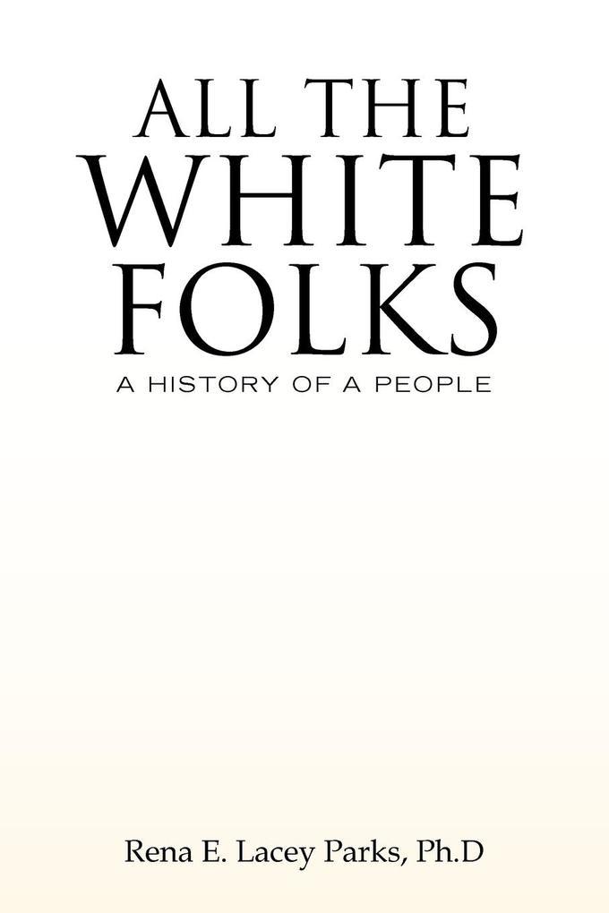 ALL THE WHITE FOLKS als Taschenbuch