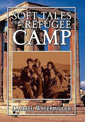 Soft Tales from a Refugee Camp als Buch (gebunden)