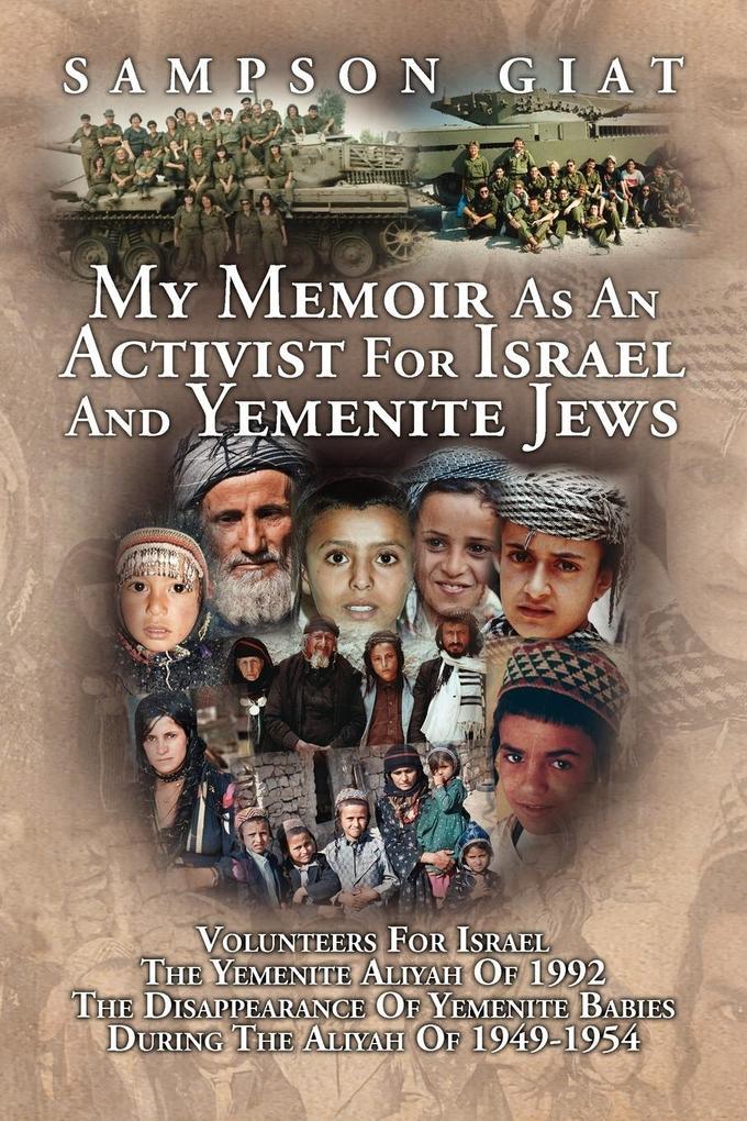 My Memoir as an Activist for Israel and Yemenite Jews als Taschenbuch