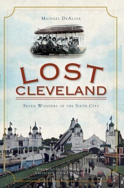 Lost Cleveland: Seven Wonders of the Sixth City als Taschenbuch