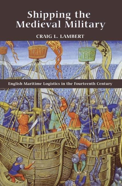 Shipping the Medieval Military: English Maritime Logistics in the Fourteenth Century als Buch (gebunden)
