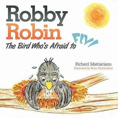 Robby Robin: The Bird Who's Afraid to Fly! als Taschenbuch