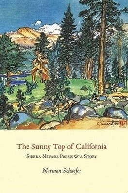 The Sunny Top of California: Sierra Nevada Poems & a Story als Taschenbuch