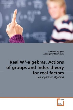 Real W*-algebras, Actions of groups and Index theory for real factors als Buch (gebunden)