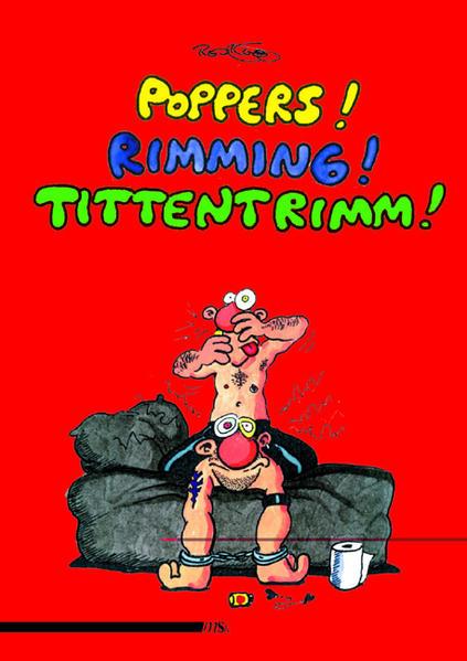 Poppers! Rimming! Tittentrimm! als Buch (kartoniert)