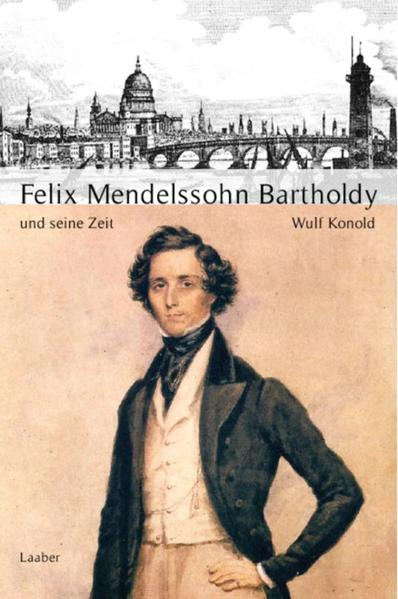 Große Komponisten und ihre Zeit. Felix Mendelssohn Bartholdy und seine Zeit als Buch (gebunden)
