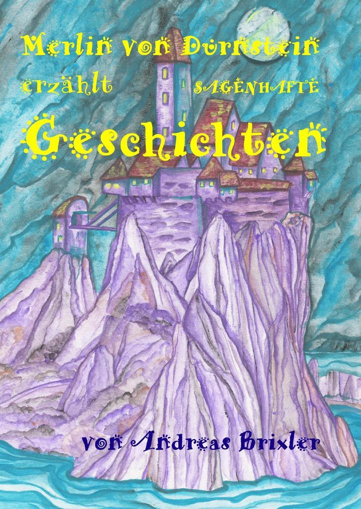 Merlin von Dürnstein erzählt SAGENHAFTE Geschichten als Buch (gebunden)