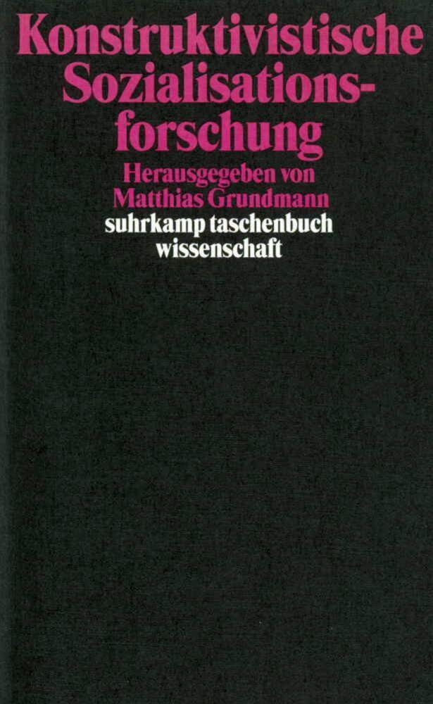 Konstruktivistische Sozialisationsforschung als Taschenbuch