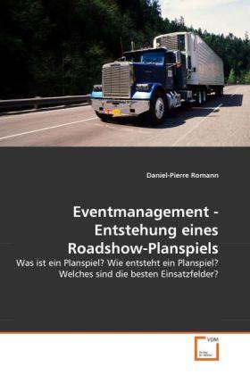 Eventmanagement - Entstehung eines Roadshow-Planspiels als Buch (gebunden)