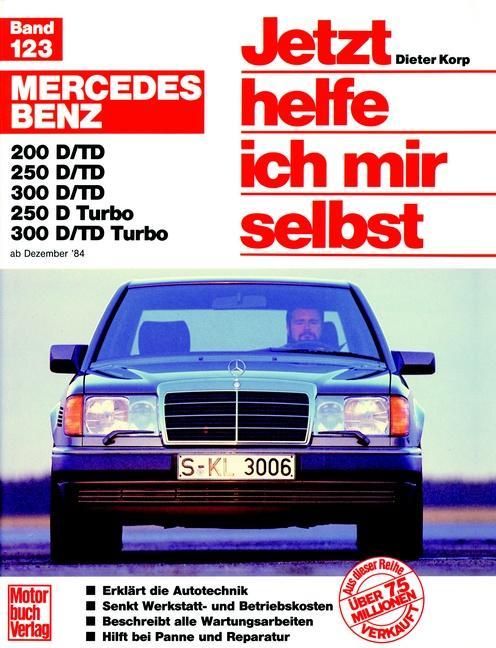 Mercedes 200-300 D, Dez.84-Jun.93 E 200-300 Diesel ab Juli '93 als Buch (kartoniert)