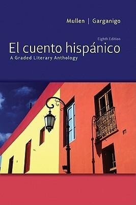 El Cuento Hispánico: A Graded Literary Anthology als Taschenbuch