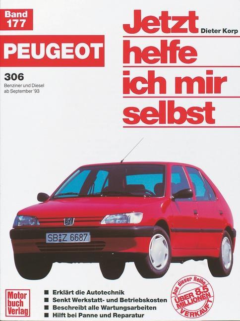 Peugeot 306. Benziner und Diesel ab September '93. Jetzt helfe ich mir selbst als Buch (kartoniert)