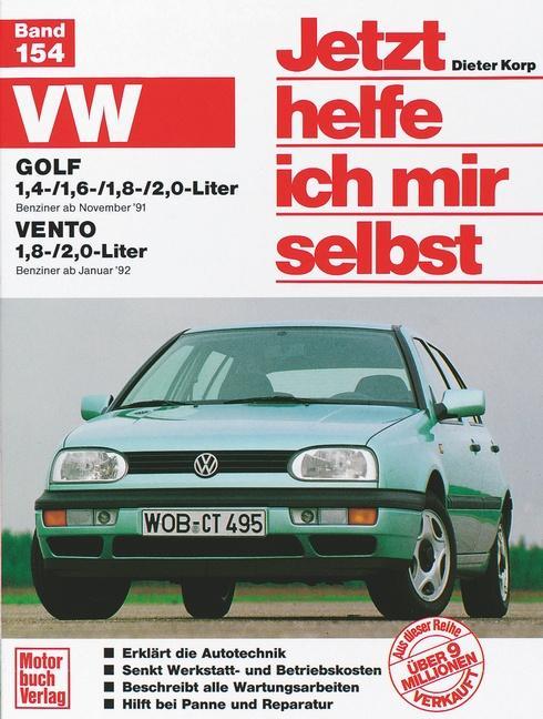 VW Golf 1,4-/1,6-/1,8-/2,0-Liter / VW Vento 1,8-/2,0-Liter. Jetzt helfe ich mir selbst als Buch (kartoniert)