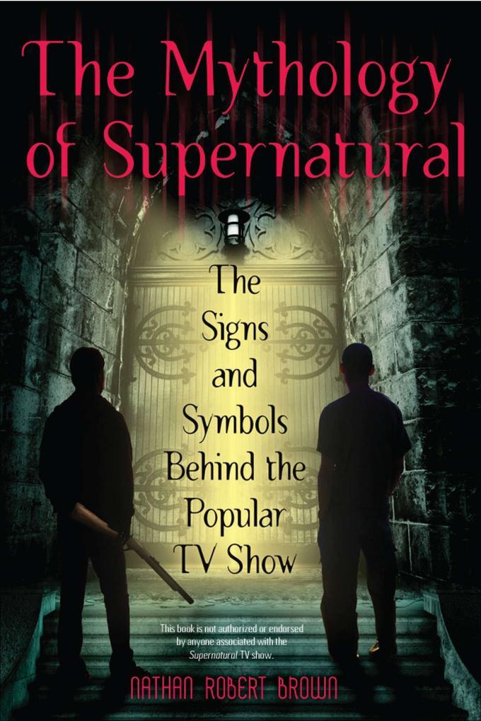 The Mythology Of Supernatural als Taschenbuch