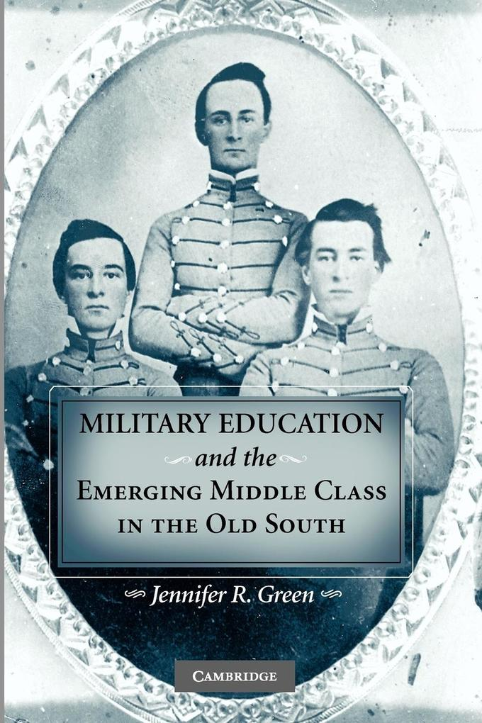 Military Education and the Emerging Middle Class in the Old South als Taschenbuch