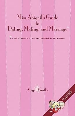 Miss Abigail's Guide to Dating, Mating, and Marriage als Taschenbuch