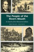The People of the River's Mouth: In Search of the Missouria Indians